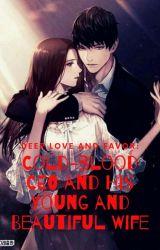 Deep Love and Favor: Cold-blood CEO and His Young and Beautiful Wife by IndRiHandayani548