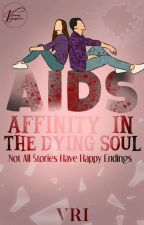 AIDS: Affinity In the Dying Soul | ON HOLD by dabVreha