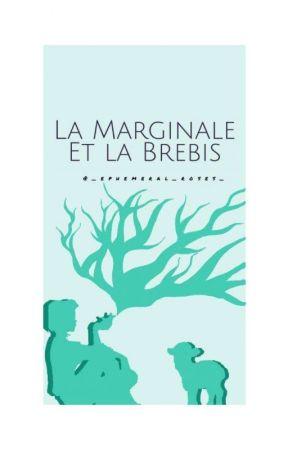 La Marginale et la Brebis Égarée by _ephemeral_roses_