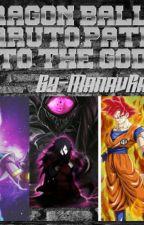 DRAGON BALL X NARUTO:PATH TO THE GODS by Ryu_Hasashi