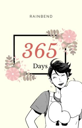 365 Days (Oikawa x Reader) by Rainbend