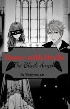 Dance with Devils: The Black Angel by Darkshadowlady438