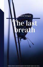 The last breath by AZERTYfic