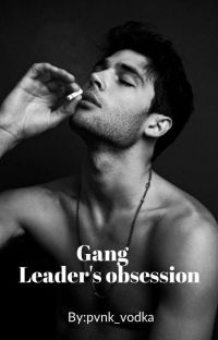 Gang Leader's Obsession |✓ cover
