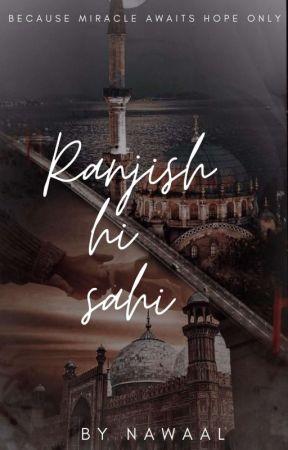 RANJISH HI SAHI by ItsButterstar_