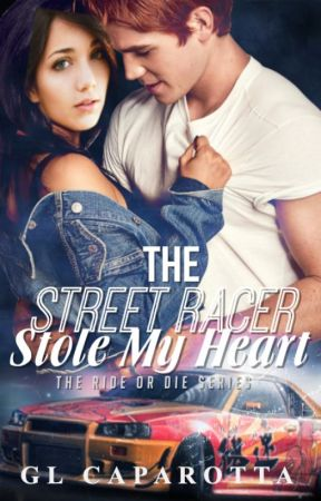 The Street Racer Stole My Heart(Coming Soon) by Cow_girl_xox