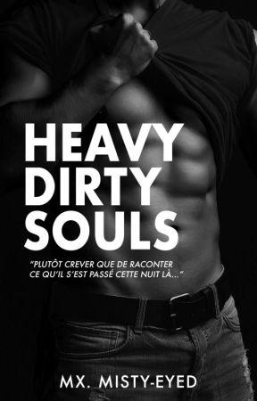 Heavy Dirty Souls by Mx-Misty-Eyed