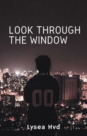 Look Through the Window by Lyseahvd