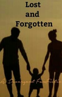 Lost and forgotten(Divergent fan-fiction) cover