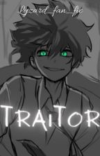 Traitor by lyzard_fan_fics