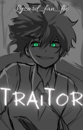 Traitor by lyzard_fan_fics