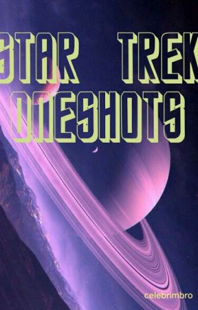 Star Trek Oneshots/Imagines -{Requests Closed}- |  by celebrimbro