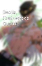 Beotia, Continent de Guerre by ArthurAroubani
