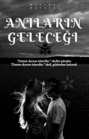 ANILARIN GELECEĞİ by belenay_karatas