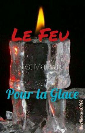 Le Feu est Mauvais pour la Glace by MissRidicule0408