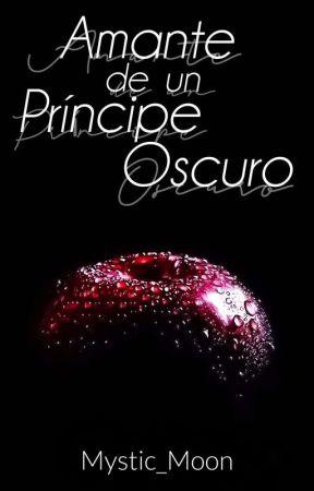 Amante de un Príncipe Oscuro (Completa I Libro) [Editando]  by SarahyBV