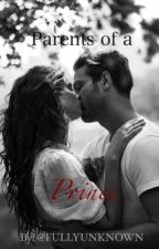 Parents of a Prince | BRF (on brief hold) by FullyUnknown