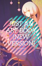 just an art book [New Version] by snowflakethehybrid