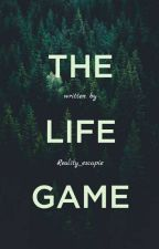 The Life Game by Reality-Escapie
