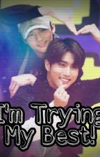 I'm Trying My Best! (Hyunsung). by cakeygumball