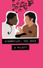 Stormpilot Book 1- You Need a Pilot? by KarinaDeSousa65