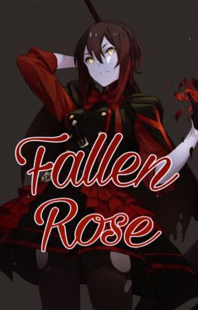Fallen Rose (Abused and Neglected Fem. Reader x RWBY) by MitsuRaiko46