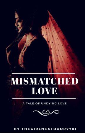 Mismatched Love.✅ by thegirlnextdoor7781