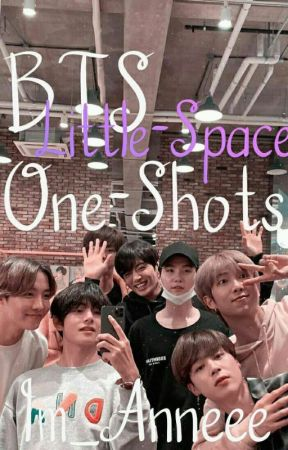 BTS Little Space One-Shots by Im_Anneee