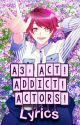 A3!: Act! Addict! Actors! Song Lyrics by tarooo_chi