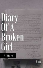 Diary Of A Broken Girl  ༻✓ ༺ by rosydrxxmer__