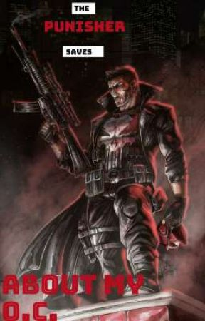 The Punisher Saves (About my OC) by TheHungFemboy