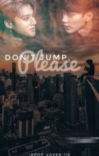 Don't Jump, Please. // WooSan by -Kpop_lover-116