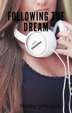 Following the Dream by AphroditeJones21
