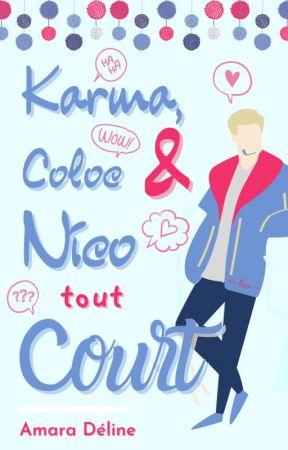 Karma, Coloc & Nico tout Court by amara_deline