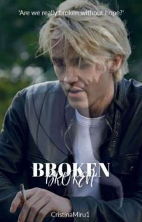 Broken [A Dramione story] [COMPLETED] by CristinaMiru1