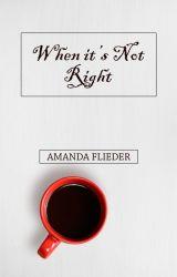 When it's Not Right by FliederAmanda