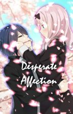Desperate Affection [Fujigami] by Dripchann