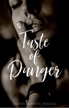 Taste of danger   Επικίνδυνος Έρωτας by anerxomeni_mousa