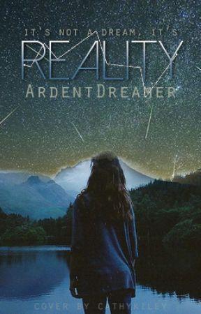 Reality by ArdentDreamer