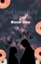 Their force bond// Anakin Skywalker ( book one ) by GuardianofRen