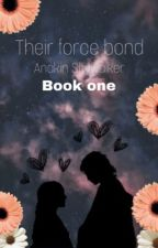 Their force bond// Anakin Skywalker ( book one ) by GuardianofRen