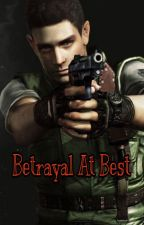 Betrayal At Best - [Chris Redfield x Reader] by Yuuki241