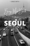 Bring Me Back to Your SEOUL [REVISI] cover