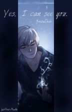 Yes, I Can See You. [Jack Frost x Reader] by KristieChick