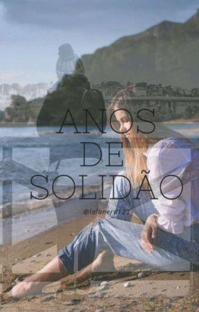Anos De Solidão  by lalanerd123