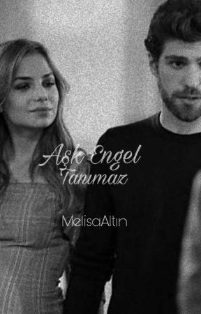 Aşk Engel Tanımaz by meliyysa_