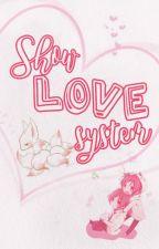 Show Love System  (Apocalypse BL) by ai-riri