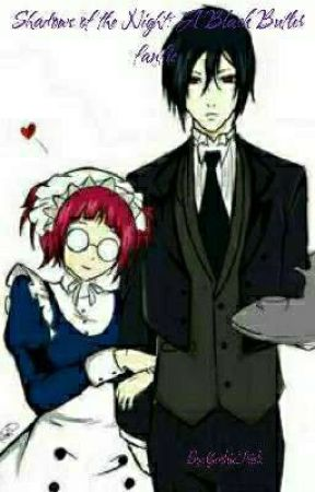 Shadows of the Night: A Black Butler fanfic  by GothicFrisk