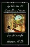 La Libreria del Cappellaio Matto - La seconda tazza di tè cover