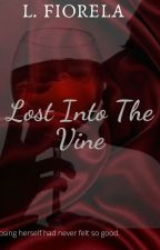 LOST INTO THE VINE (BWWM) by shesh_kings